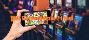 Akses 24 Jam Judi Slot Indonesia Online Dan Deposit Murah